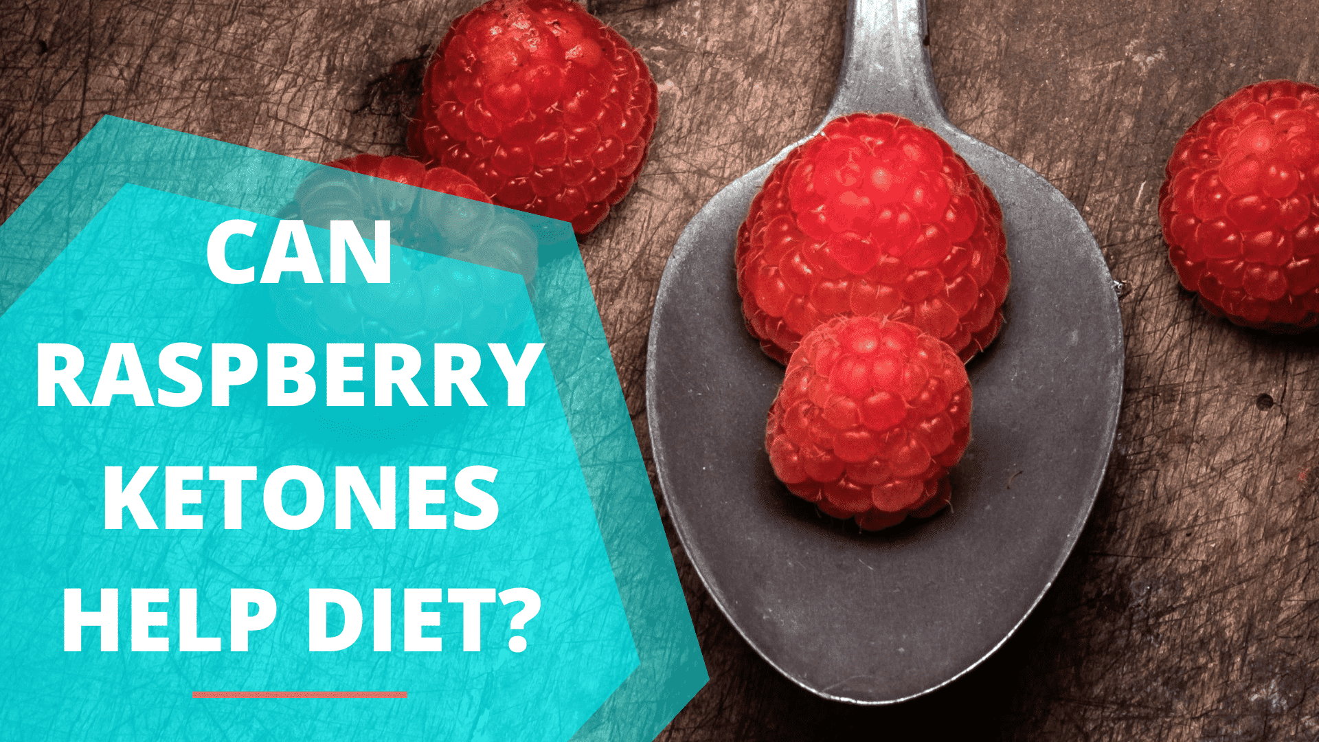 Can Raspberry Ketones Help Diet?