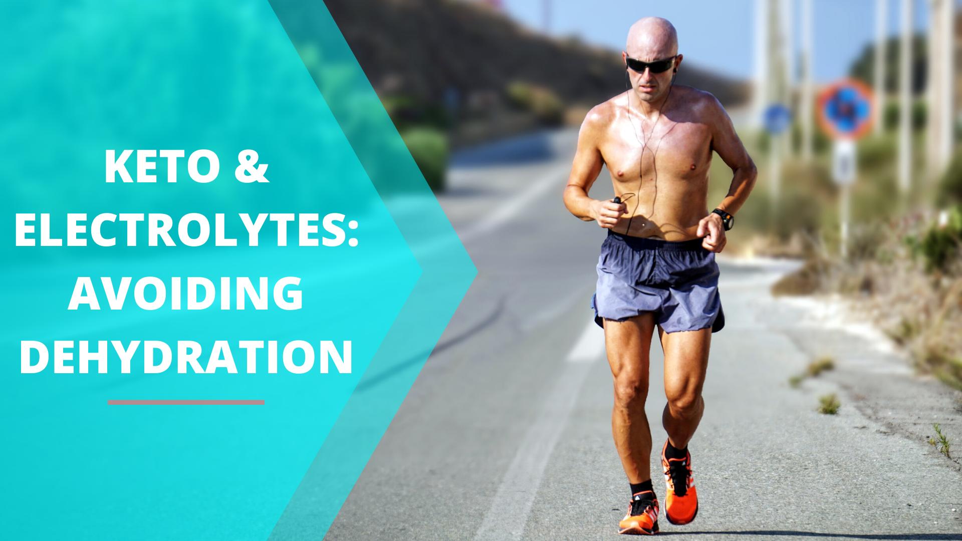 Keto & Electrolytes – Avoiding Dehydration
