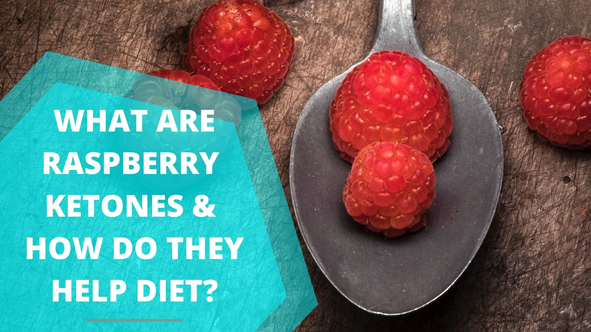 What Are Raspberry Ketones & How Do They Help Diet?