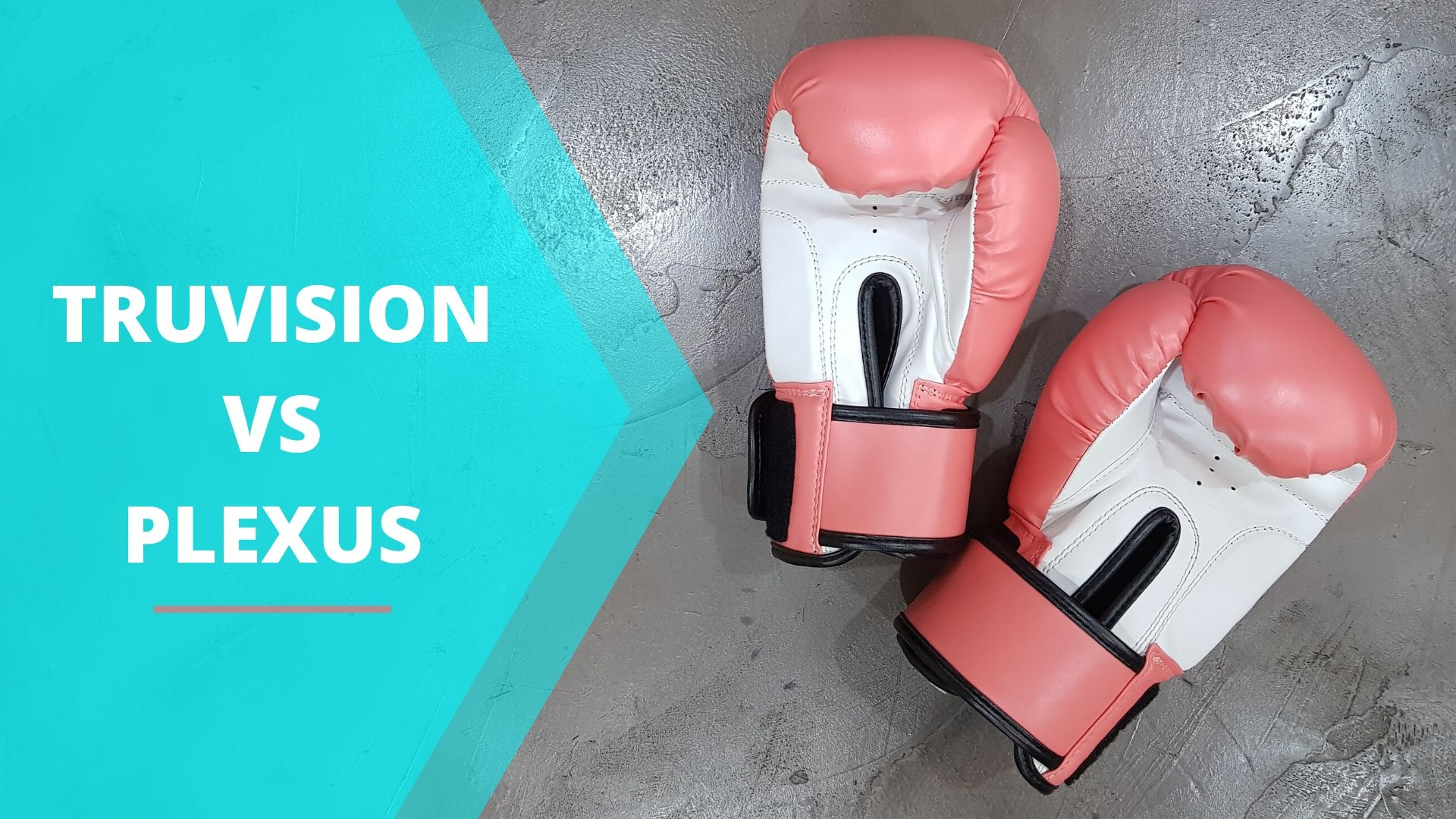 TruVision vs. Plexus