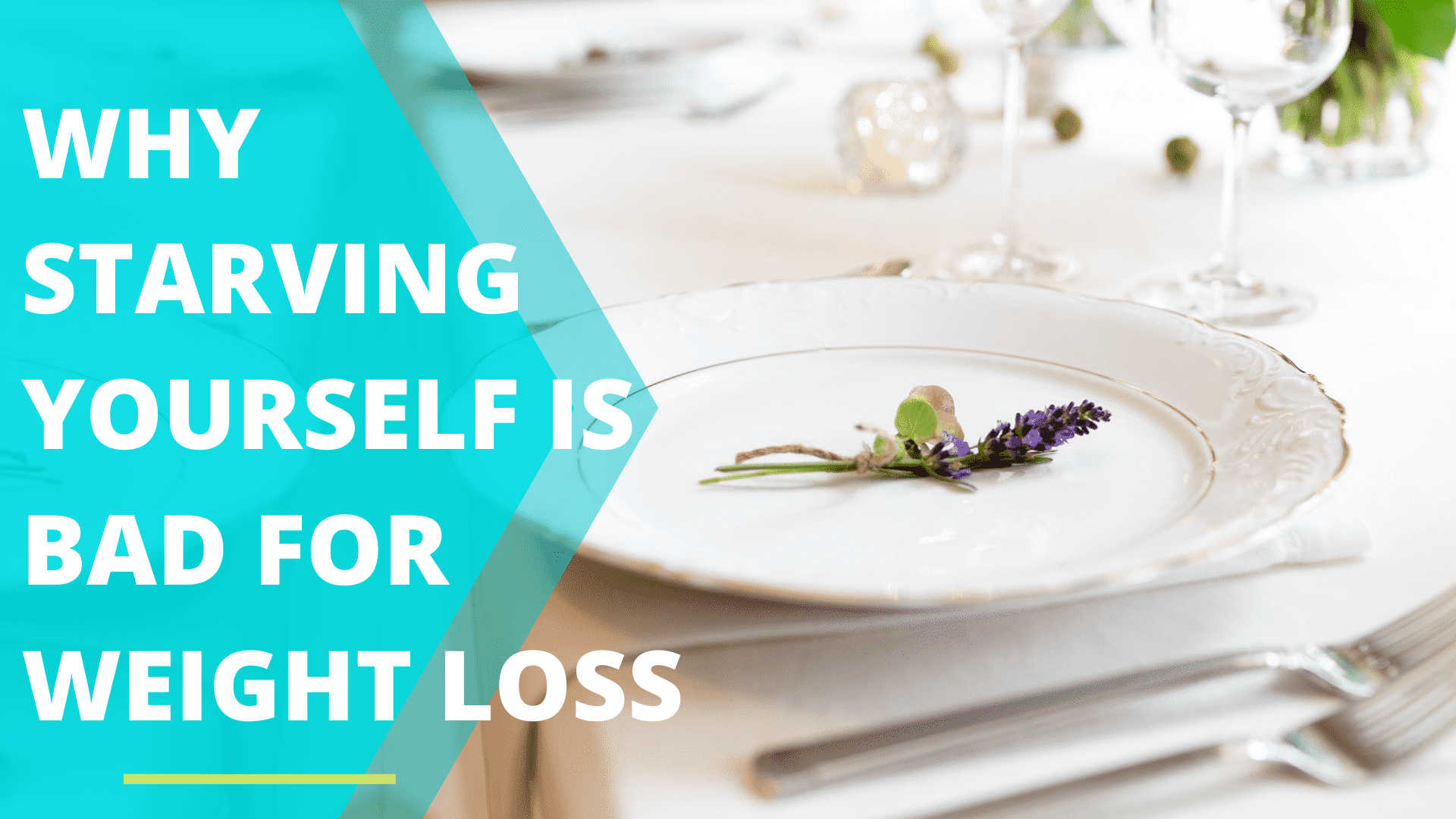 Why Starving Yourself Is Bad For Weight Loss