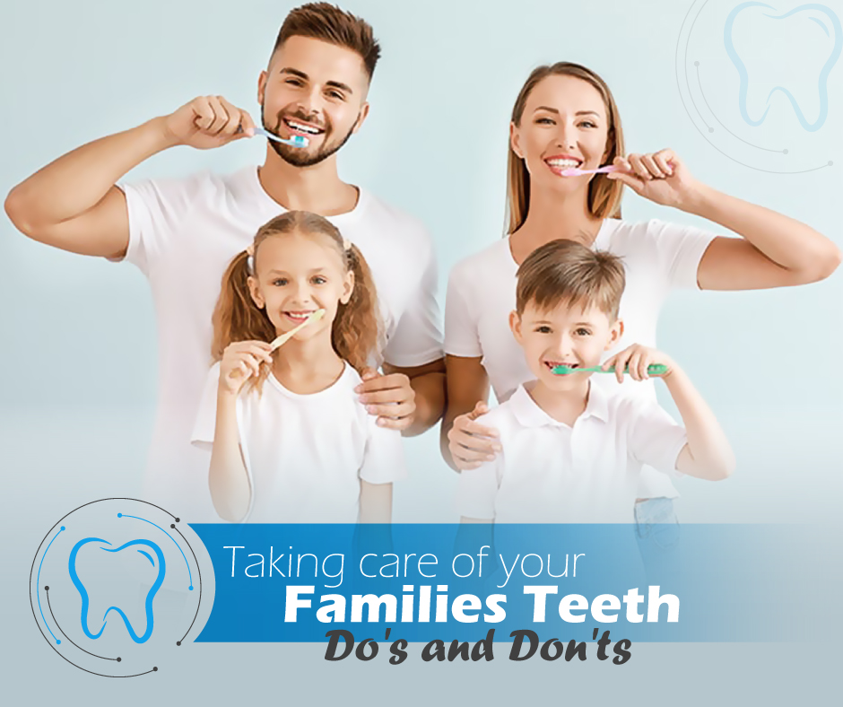 Taking Care of Your Family's Teeth – Do's and Don'ts